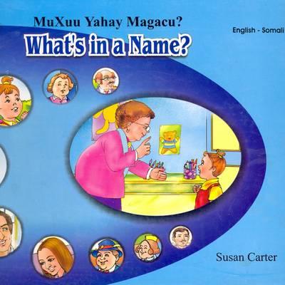 What's in a Name?: English-Somali Reader for Children (Hardback)