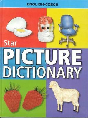 Star Picture Dictionary: English-Czech: Classified (Hardback)