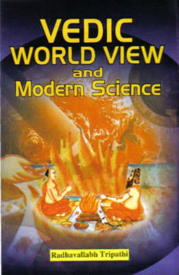 Vedic World View and Modern Science (Hardback)