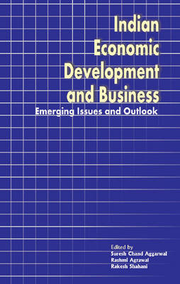 Indian Economic Development & Business: Emerging Issues & Outlook (Hardback)