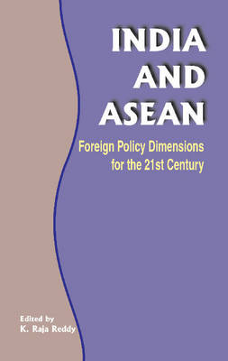 India & ASEAN: Foreign Policy Dimensions for the 21st Century (Hardback)