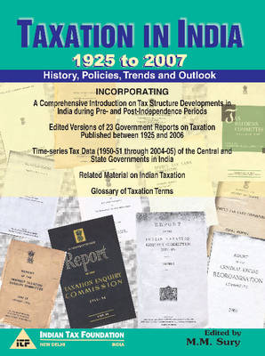 Taxation in India -- 1925 to 2007: History, Policies, Trends & Outlook (Hardback)