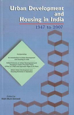 Urban Development & Housing in India: 1947 to 2007 (Hardback)