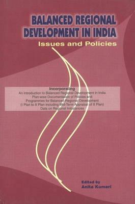 Balanced Regional Development in India: Issues & Policies (Hardback)