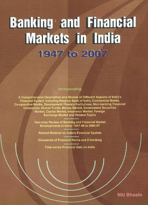 Banking & Financial Markets in India: 1947 to 2007 (Hardback)