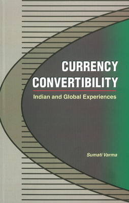 Currency Convertibility: Indian & Global Experiences (Hardback)