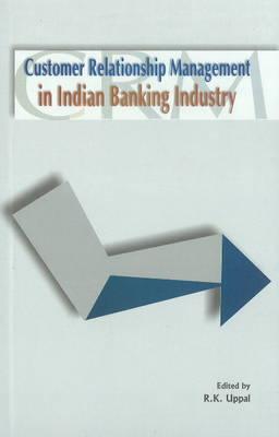 Customer Relationship Management in Indian Banking Industry (Hardback)