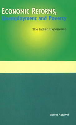 Economic Reforms, Unemployment & Poverty: The Indian Experience (Hardback)