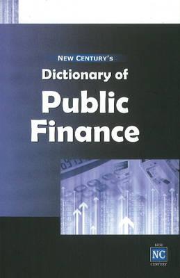 New Century's Dictionary of Public Finance (Hardback)