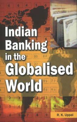 Indian Banking in the Globalised World (Hardback)