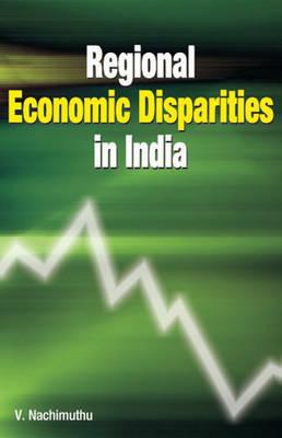 Regional Economic Disparities in India (Hardback)