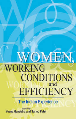 Women, Working Conditions & Efficiency: The Indian Experience (Hardback)