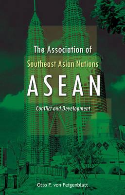 Association of Southeast Asian Nations (ASEAN): Conflict & Development (Hardback)
