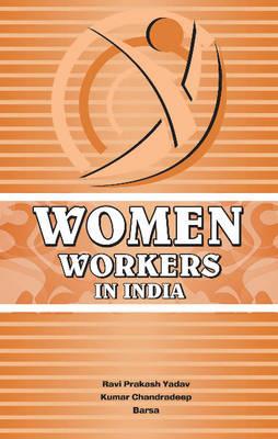 Women Workers in India (Hardback)