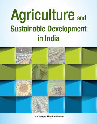 Agriculture & Sustainable Development in India (Hardback)