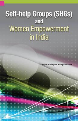 Self-Help Groups (SHGs) & Women Empowerment in India (Hardback)