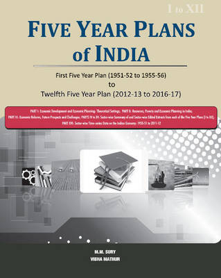 Five Year Plans of India -- 3 Volume Set: First Five Year Plan (1951-52 to 1955-56) to Twelfth Five Year Plan (2012-13 to 2016-17) (Hardback)
