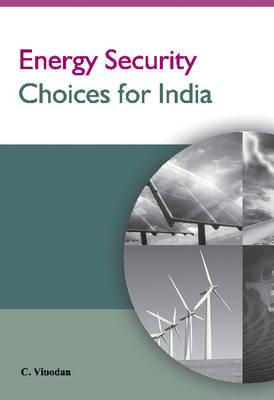 Energy Security Choices for India (Hardback)