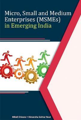 Micro, Small & Medium Enterprises (MSMEs) in Emerging India (Hardback)