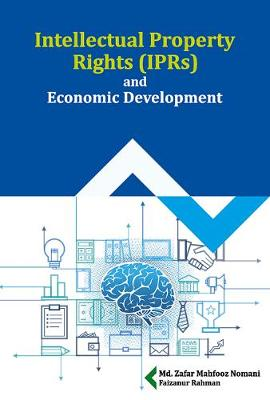 Intellectual Property Rights (IPRs) and Economic Development (Hardback)