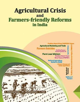 Agricultural Crisis and Farmers-friendly Reforms in India (Hardback)
