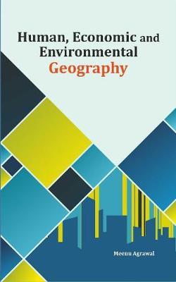 Human, Economic and Environmental Geography (Hardback)