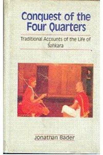 Conquest of the Four Quarters: Traditional Accounts of the Life of Sankara (Hardback)