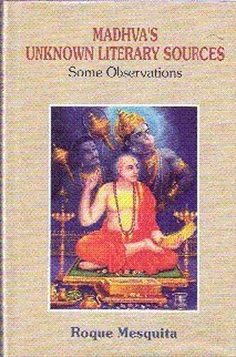 Madhva's Unknown Literary Sources: Some Observations (Hardback)