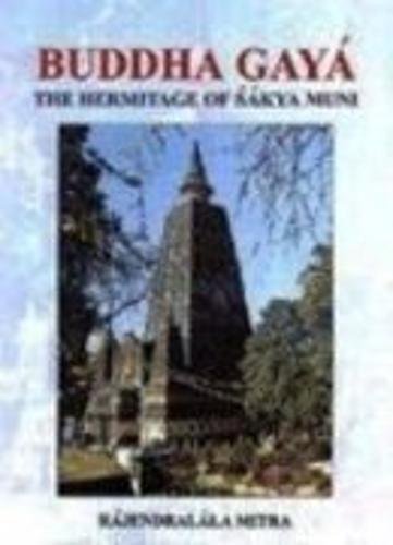 Buddha Gaya: The Hermitage of Sakya Muni (Hardback)
