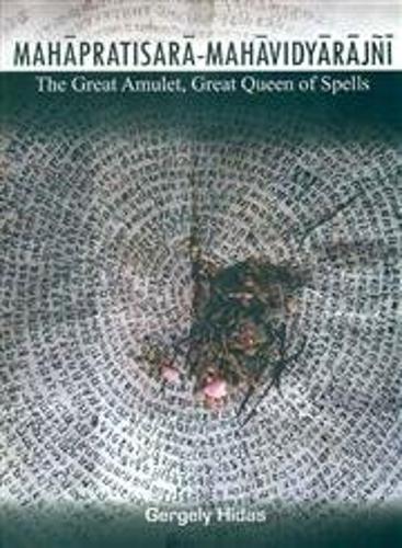 Mahapratisara Mahavidyarajni: Critical Edition with Annotated Transalation: The Great Mulet Queen of Spells (Hardback)