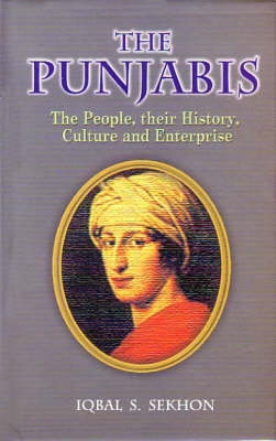 The Punjabis: The People, Their History, Culture and Enterprise (Hardback)