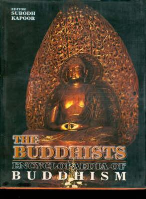 The Buddhists: Encyclopaedia of Buddhism (Hardback)