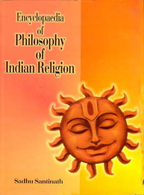 Encyclopaedia of Philosophy of Indian Religion (Hardback)