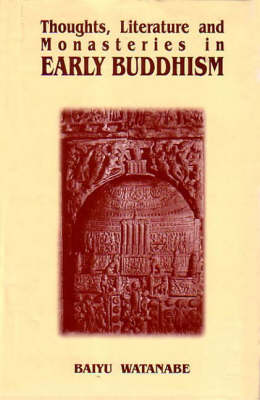 Thoughts, Literature and Monasteries in Early Buddhism (Hardback)