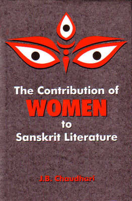 The Contribution of Women to Sanskrit Literature (Hardback)