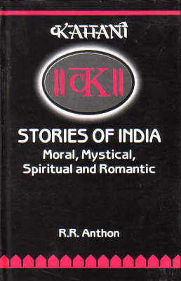 Stories of India: Moral, Mystical, Spiritual and Romantic (Hardback)