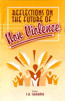 Reflections of the Future of Non-violence (Hardback)