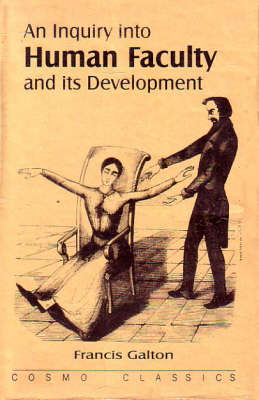 An Inquiry into Human Faculty and Its Development (Hardback)