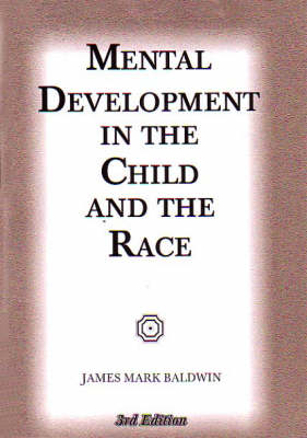 Mental Development in the Child and Race (Hardback)