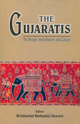 The Gujaratis: The People, Their History and Culture (Hardback)