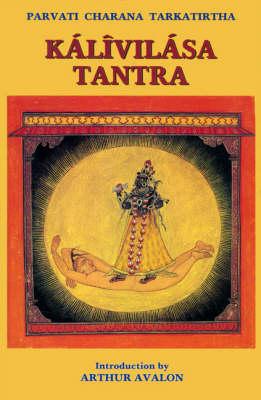 Kalivilasa Tantra (Hardback)