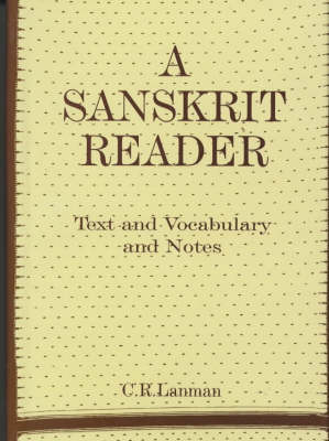 A Sanskrit Reader: Text and Vocabulary and Notes (Hardback)