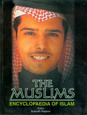The Muslims: Encyclopaedia of Islam (Hardback)