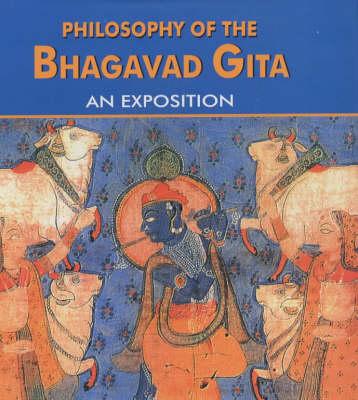 Philosophy of the Bhagavad Gita: An Exposition (Hardback)