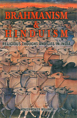 Brahmanism and Hinduism: Or Religious Thought and Life in Asia (Hardback)