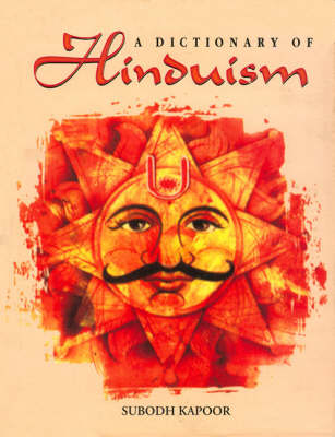 A Dictionary of Hinduism: Including Its Mythology, Religion, History, Literature and Pantheon (Hardback)