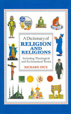 A Dictionary of Religion and Religions: Including Theological and Ecclesistical Terms (Hardback)