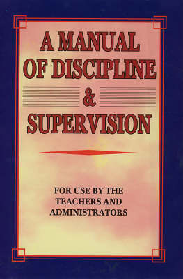 A Manual of Discipline and Instruction: For Use By the Teachers and Administrators (Hardback)