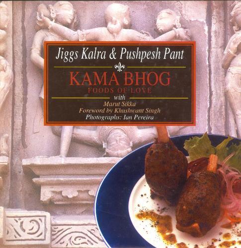 Kama Bhog: Foods of Love (Hardback)