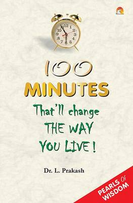 100 Minutes That Will Change the Way You Live! (Paperback)